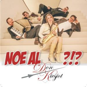 DON KIESJOT - NOE AL ?!?