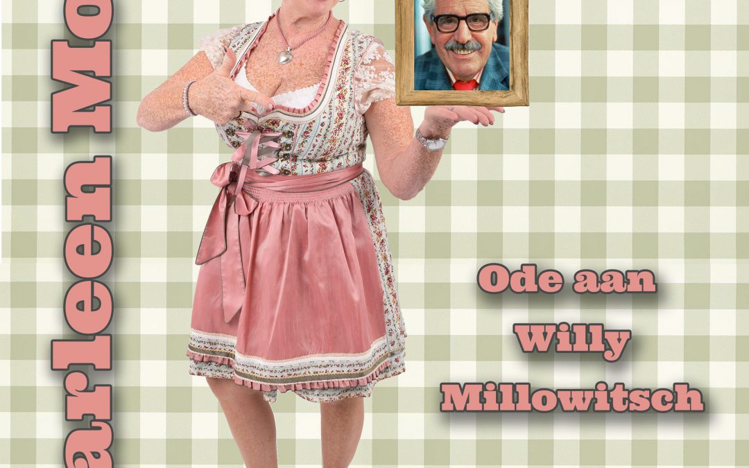 MARLEEN MOLS – ODE AAN WILLY MILLOWITSCH