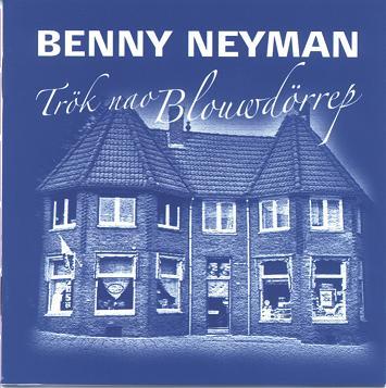 BENNY NEYMAN - TRÖK NAO BLOUWDÖRREP