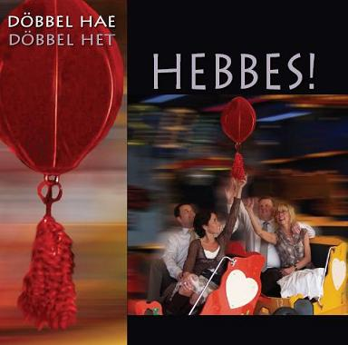 DÖBBEL HAE DÖBBEL HET - HEBBES