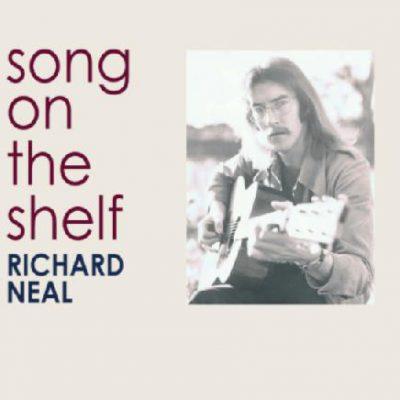 Richard Neal - Song on the shelf