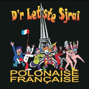 D'R LETSTE SJRAI - POLONAISE FRANCAISE