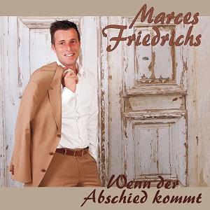 MARCES FRIEDRICHS - WENN DER ABSCHIED KOMMT