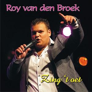 ROY VAN DEN BROEK - ZING 'T OET