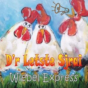 D'R LETSTE SJRAI - WIEBEL EXPRESS