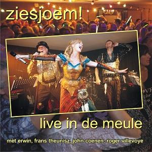 ZIESJOEM! - LIVE IN DE MEULE
