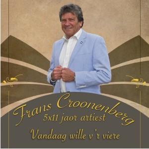 FRANS CROONENBERG - VANDAAG WILLE V'R VIERE